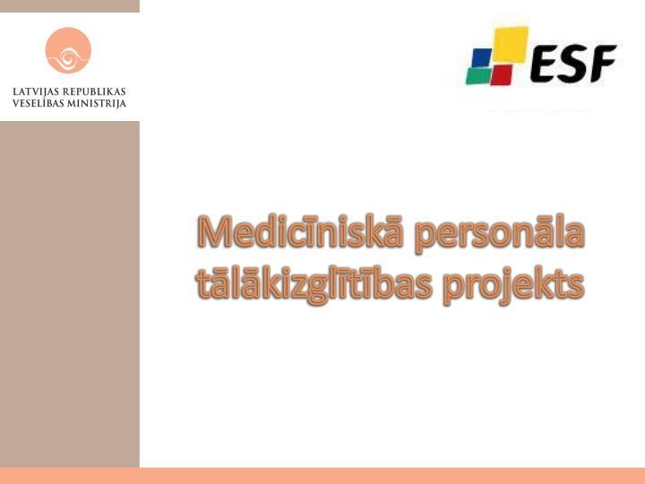 Medicīniskā personāla tālākizglītības projekts