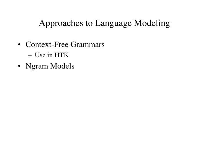 Approaches to language modeling