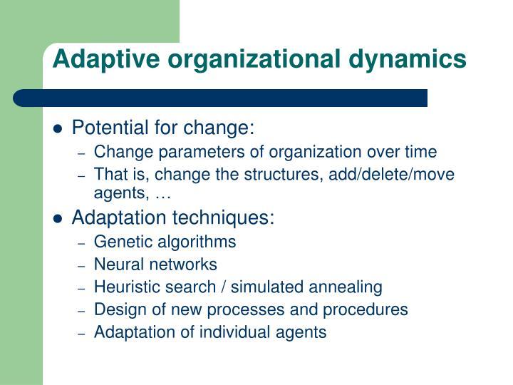 Adaptive organizational dynamics