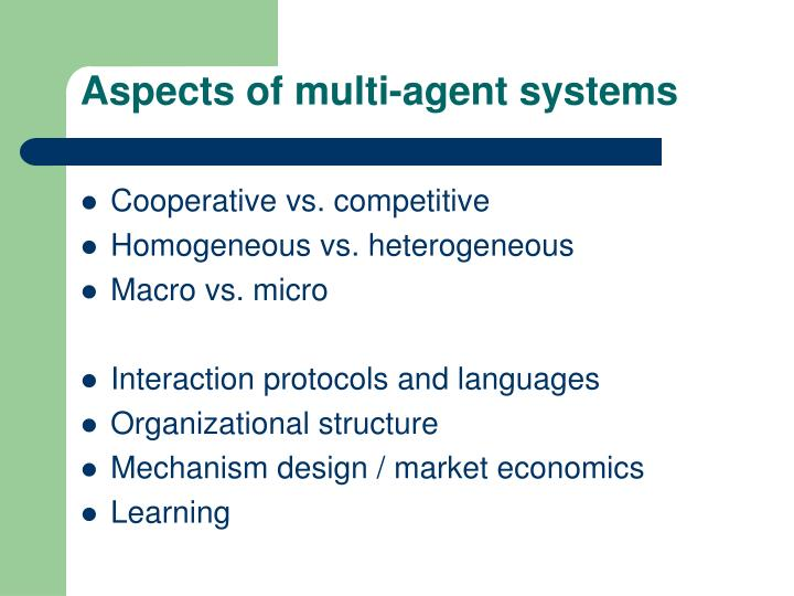 Aspects of multi-agent systems