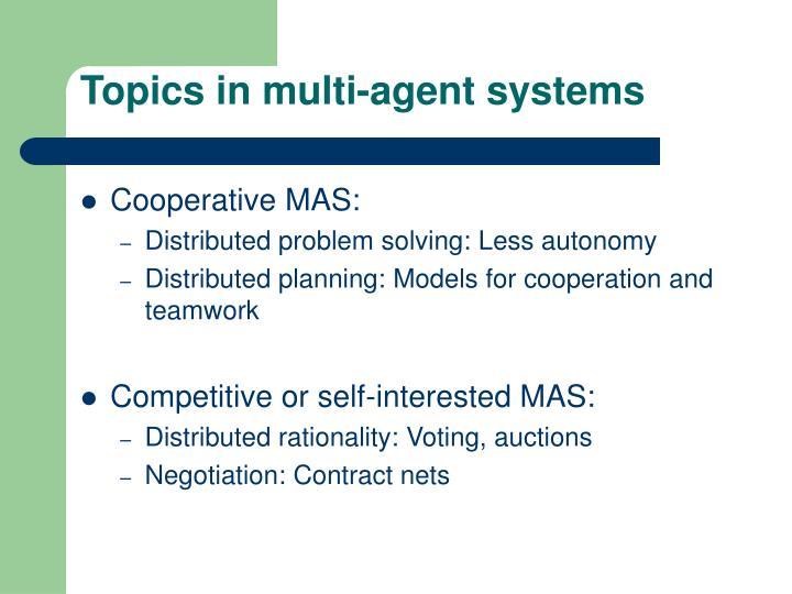 Topics in multi-agent systems