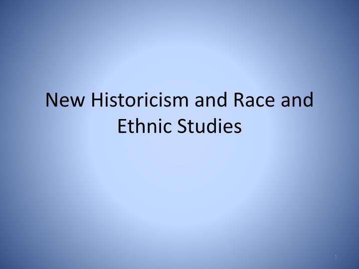 new historicism and race and ethnic studies n.