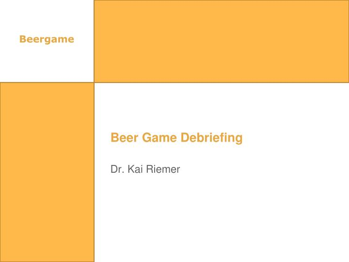 beer game debriefing n.