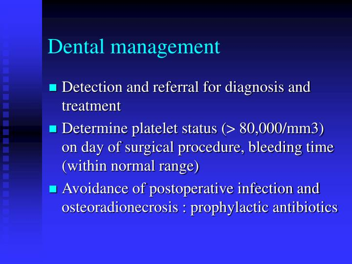 Dental management