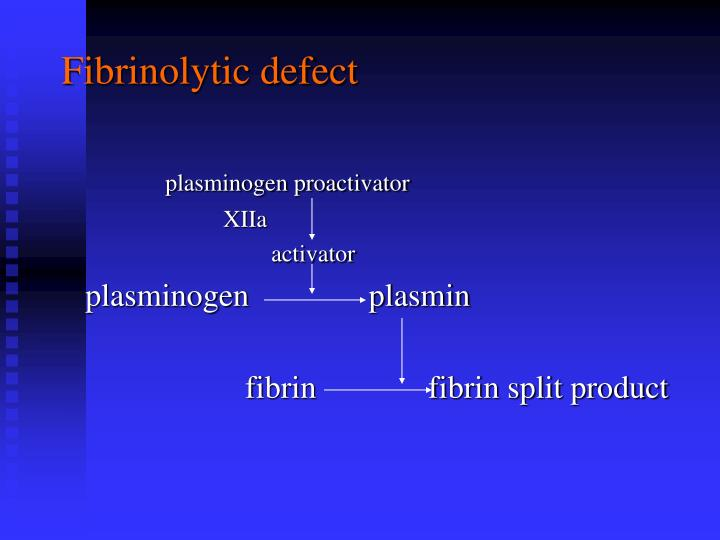Fibrinolytic defect