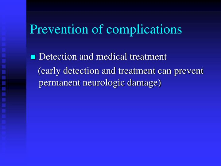 Prevention of complications