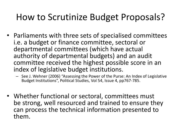 How to Scrutinize Budget Proposals?