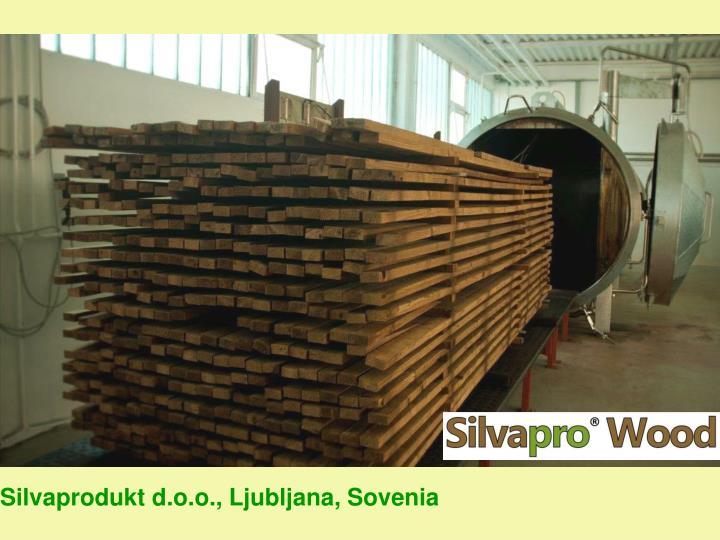 Silvaprodukt d.o.o., Ljubljana