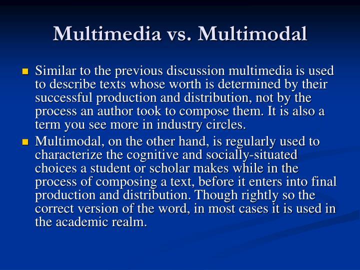 Multimedia vs. Multimodal