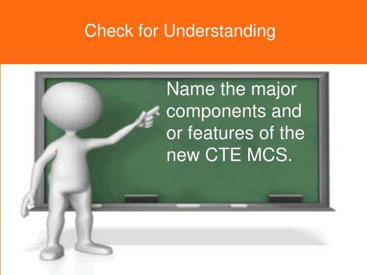 Name the major components and or features of the new CTE MCS.