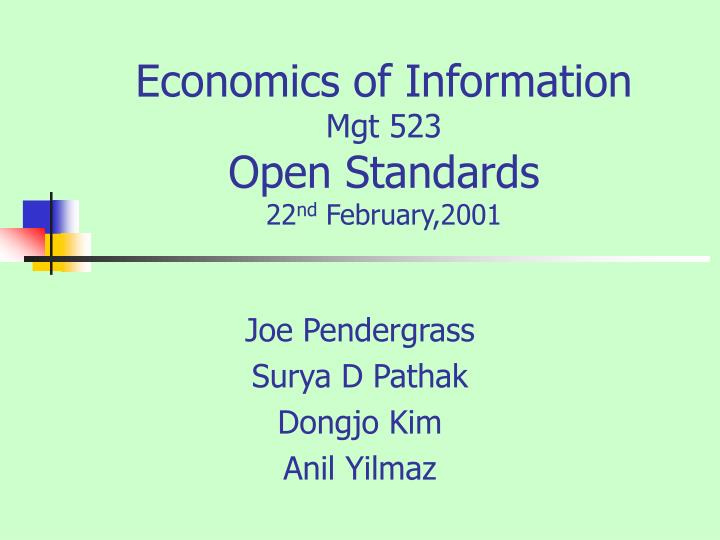 economics of information mgt 523 open standards 22 nd february 2001 n.