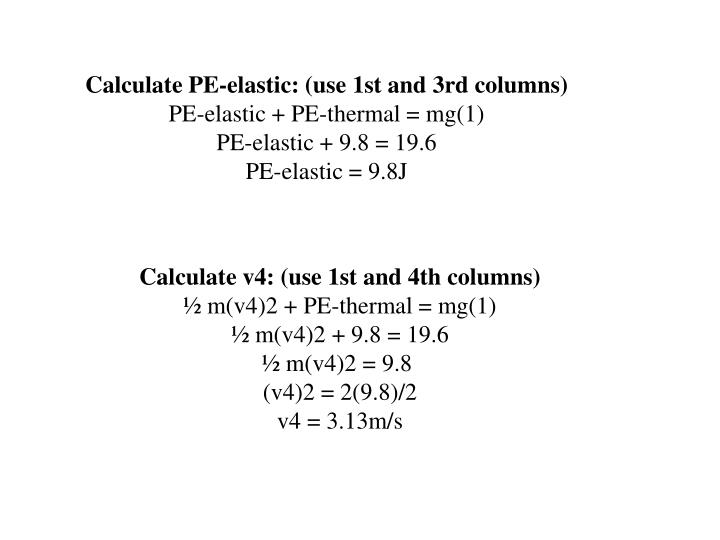 Calculate PE-elastic: (use 1st and 3rd columns)