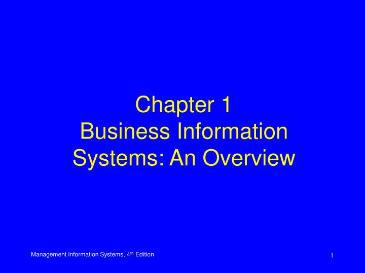 chapter one overview of information systems James a hall chapter 1 accounting information systems upper managem ent usually focuses more on summary information.