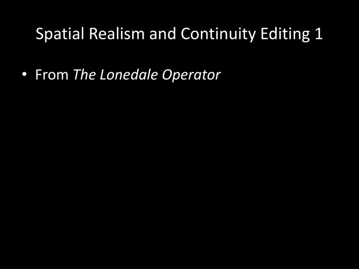 Spatial Realism and Continuity Editing 1