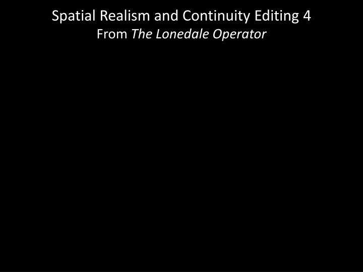 Spatial Realism and Continuity Editing