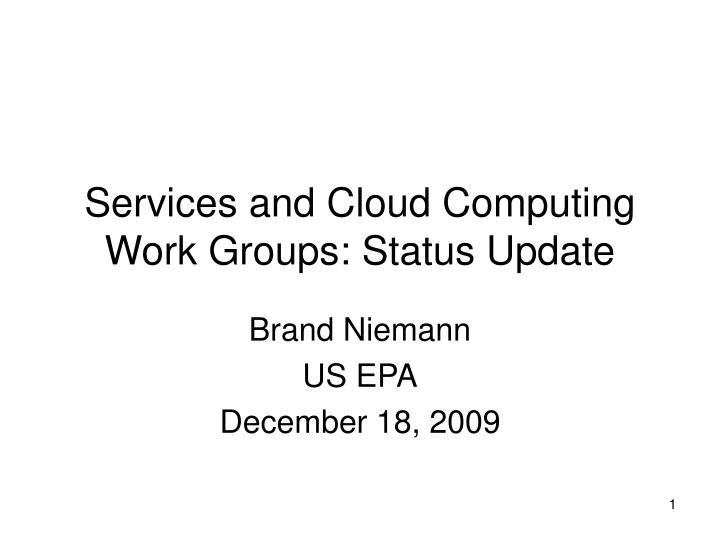 services and cloud computing work groups status update n.