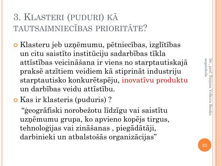 3. Klasteri (puduri) kā tautsaimniecības prioritāte?