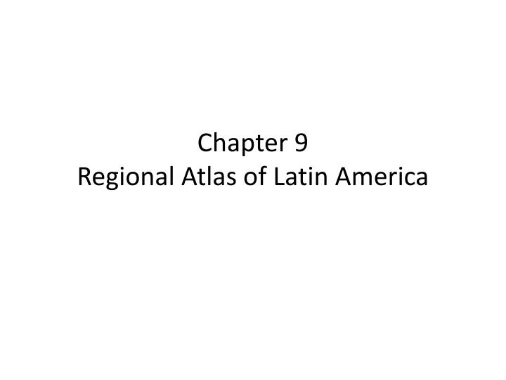 chapter 9 latin america Chapter 9, section 2 physical characteristics • mountain ranges that form part of the ring of fire run the length of latin america, and earthquakes and volcanoes are common • the amazon basin and the pampas in southeastern south america are the largest lowland areas of latin.