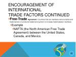 encouragement of international trade factors continued