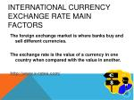 international currency exchange rate main factors