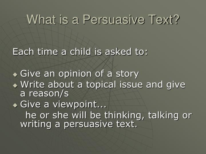 What is a Persuasive Text?