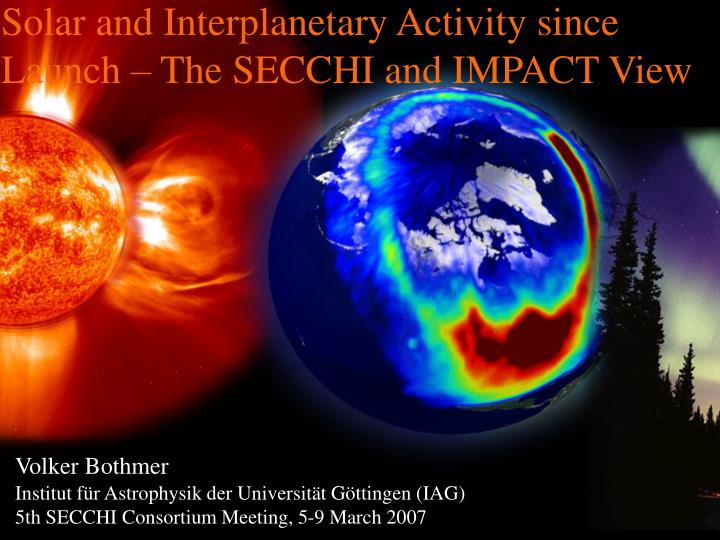 solar and interplanetary activity since launch the secchi and impact view n.