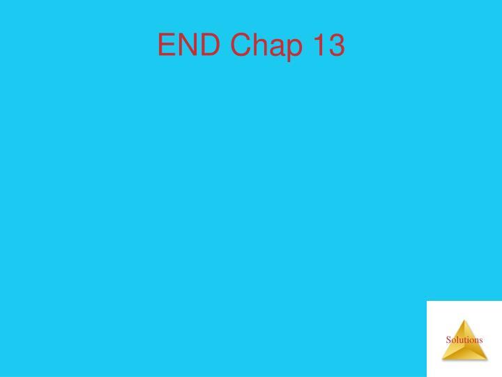 END Chap 13