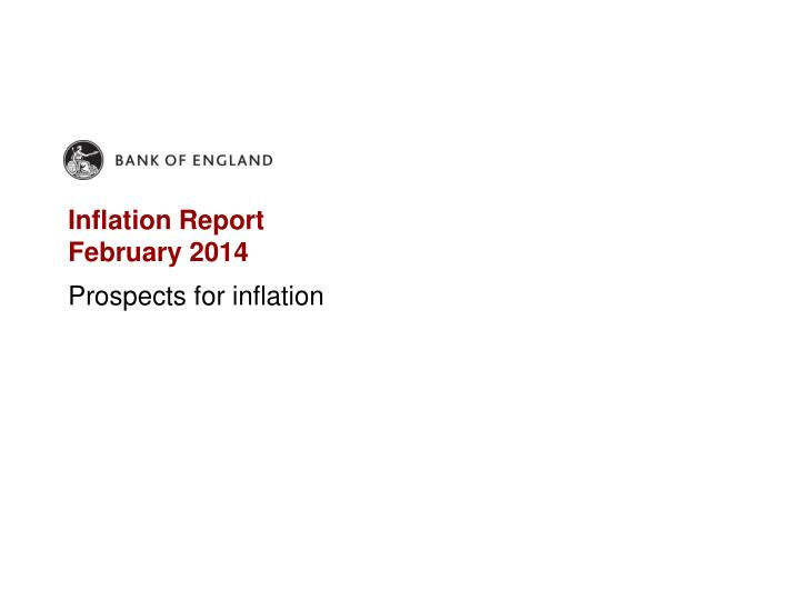 Inflation report february 2014