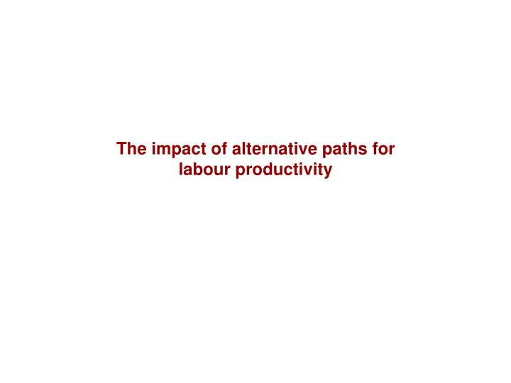 The impact of alternative paths for