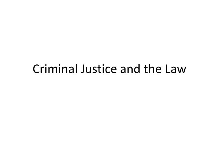 criminal justice and the law n.