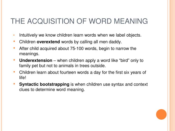 THE ACQUISITION OF WORD MEANING