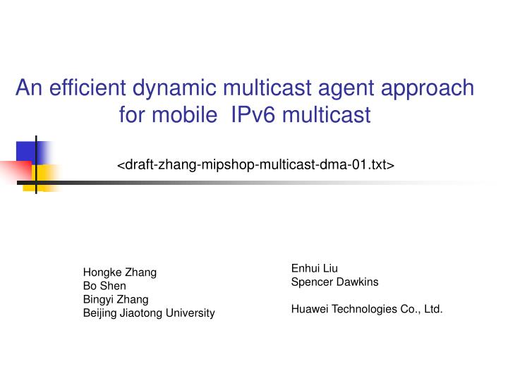 an efficient dynamic multicast agent approach for mobile ipv6 multicast