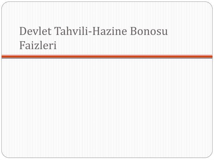 Devlet Tahvili-Hazine Bonosu Faizleri