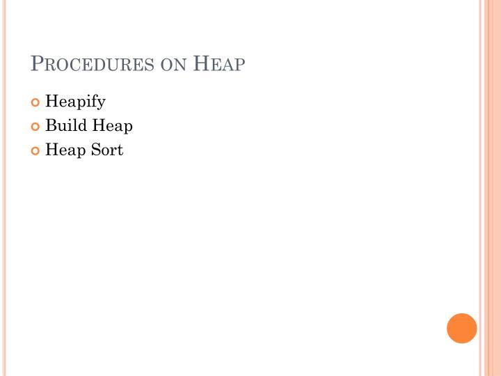 Procedures on Heap