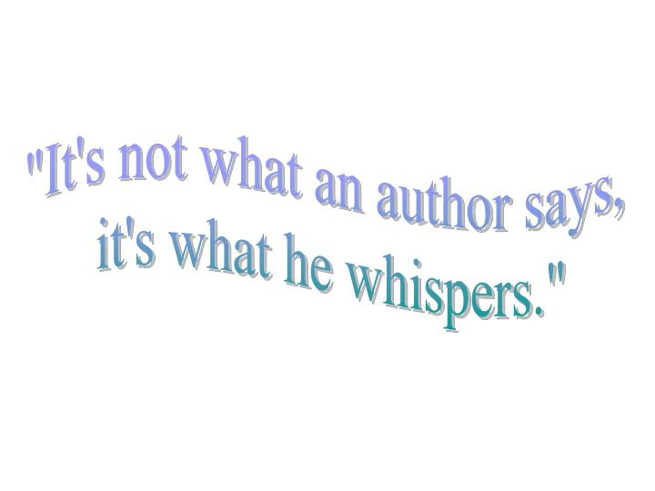 """""""It's not what an author says,"""