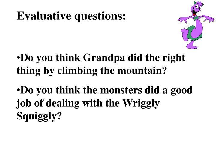 Evaluative questions: