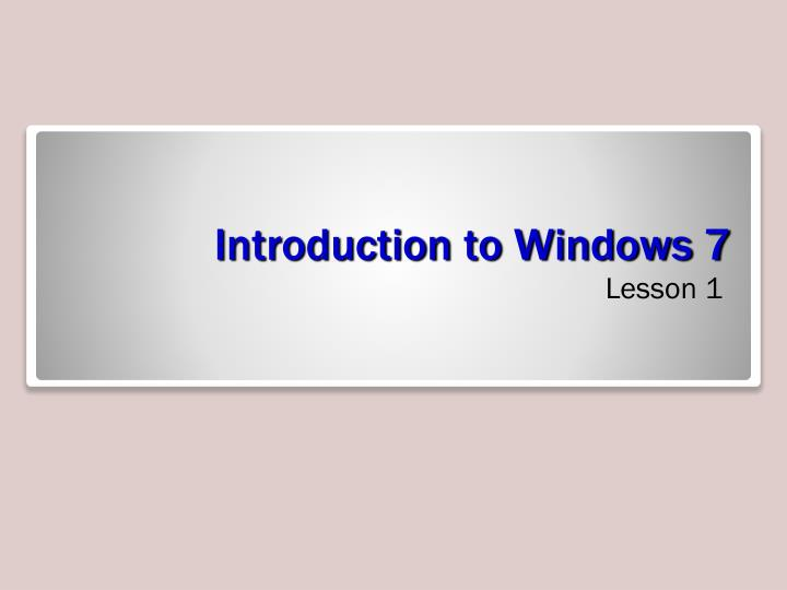 3231d74581ce PPT - Introduction to Windows 7 PowerPoint Presentation - ID 5644723