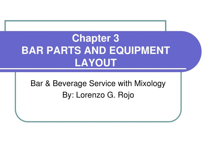 chapter 3 bar parts and equipment layout n.