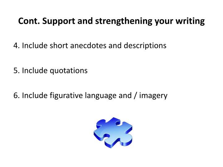 Cont. Support and strengthening your writing