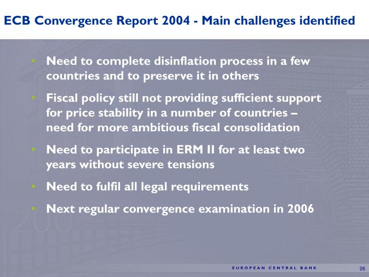 ECB Convergence Report 2004 - Main challenges identified