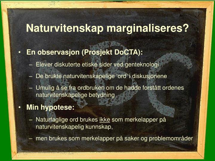 Naturvitenskap marginaliseres?