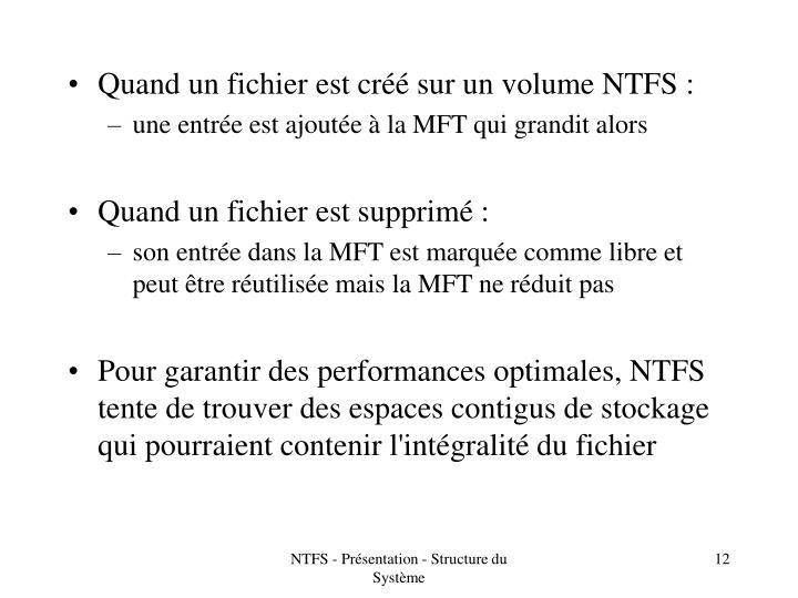 Quand un fichier est créé sur un volume NTFS :
