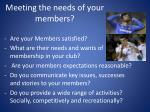 meeting the needs of your members