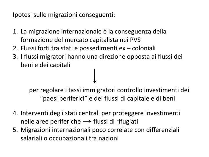 Ipotesi sulle migrazioni conseguenti:
