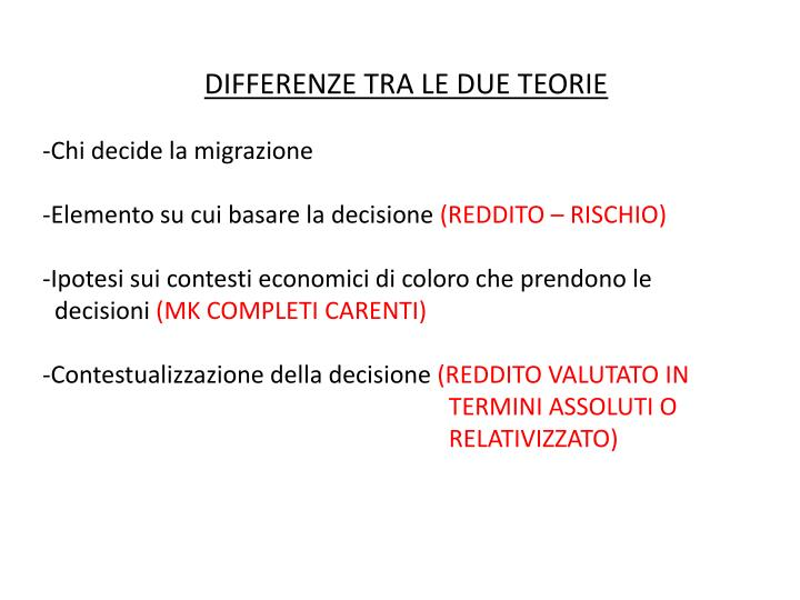 DIFFERENZE TRA LE DUE TEORIE