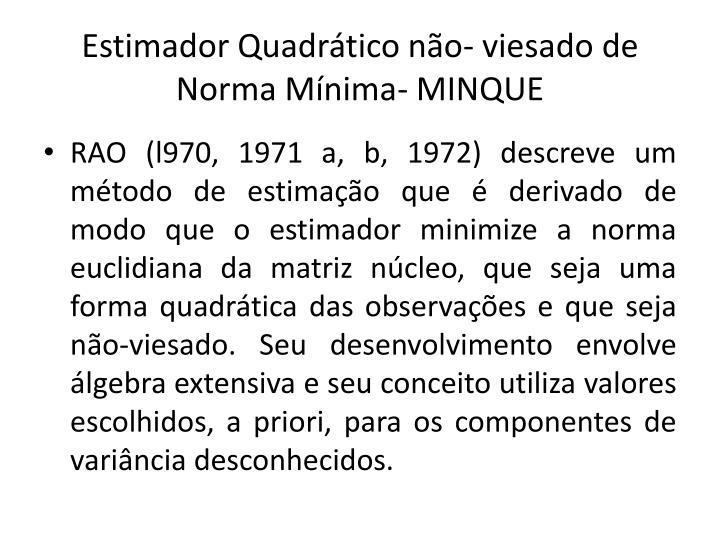 Estimador Quadrático não- viesado de Norma Mínima- MINQUE