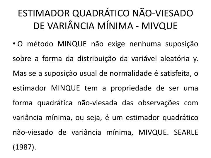 ESTIMADOR QUADRÁTICO NÃO-VIESADO DE VARIÂNCIA MÍNIMA - MIVQUE