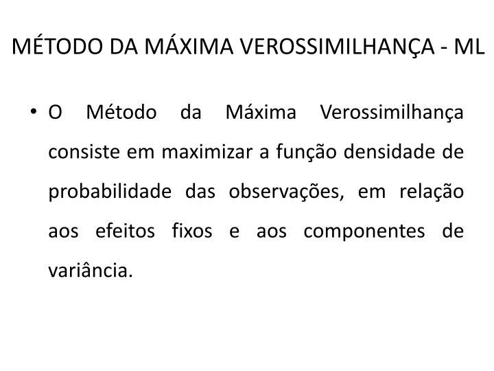 MÉTODO DA MÁXIMA VEROSSIMILHANÇA - ML