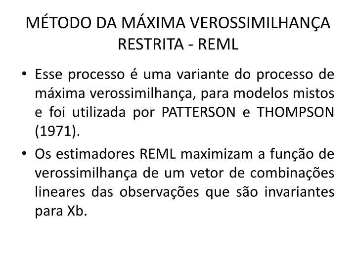 MÉTODO DA MÁXIMA VEROSSIMILHANÇA RESTRITA - REML