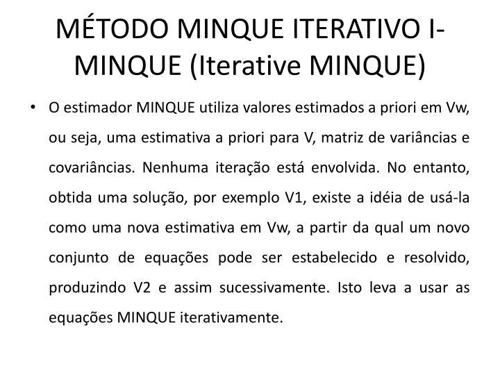 MÉTODO MINQUE ITERATIVO I-MINQUE (Iterative MINQUE)